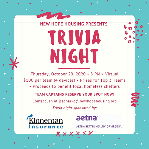 Flyer for New Hope Housing Trivia Night, Thursday Oct 29 2020 8PM, Virtual $100 per team (4 devices), prizes for top 3 teams, proceeds to benefit local homeless shelters. Sponsored by Kinneman insurance and Aetna.
